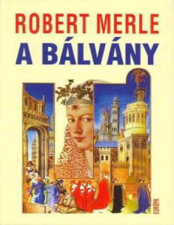 Robert Merle: A bálvány