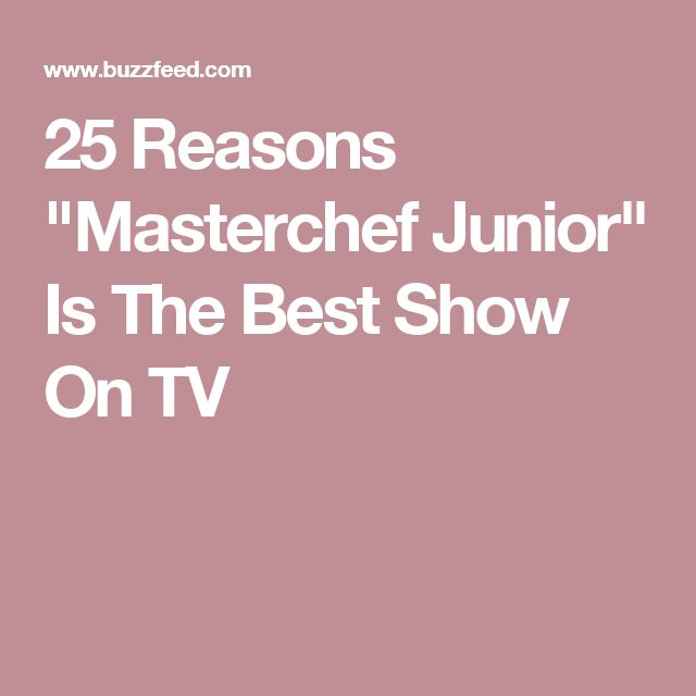 "25 Reasons ""Masterchef Junior"" Is The Best Show On TV"