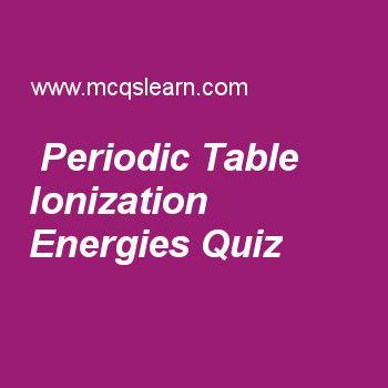 Periodic Table Ionization Energies Quiz