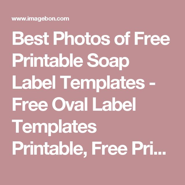 Best Photos Of Free Printable Soap Label Templates