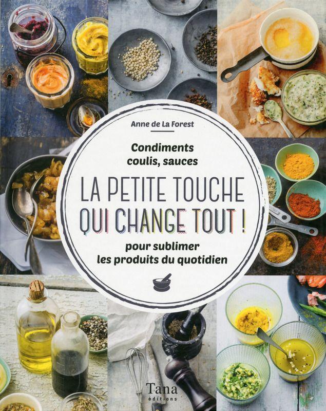 La petite touche qui change tout ! Comment sublimer les produits simples du quotidien, mettre un soupçon de fantaisie dans vos assiettes ? Anne de la Forest a concocté 65 recettes de sauces, coulis, condiments, à réaliser chez soi en un clin d'oeil ! #confortfood #food #spices #recipe