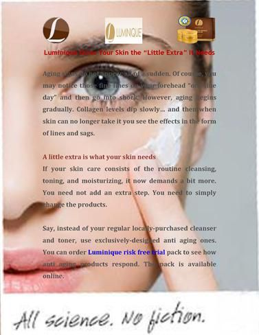 You can order #Luminique #risk #free #trial pack to see how anti aging products respond. The pack is available online.