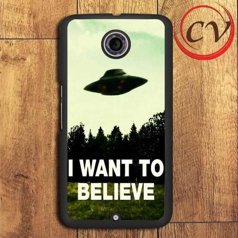 I Want To Believe Nexus 5,Nexus 6,Nexus 7 Case