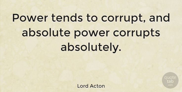 """Lord Acton Quote: """"Power tends to corrupt, and absolute power corrupts absolutely."""" #Work #quotes #quotetab"""