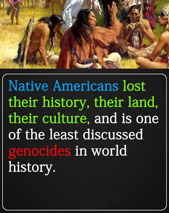 We Never Talk About Native American Genocide that occurred in our/their country...