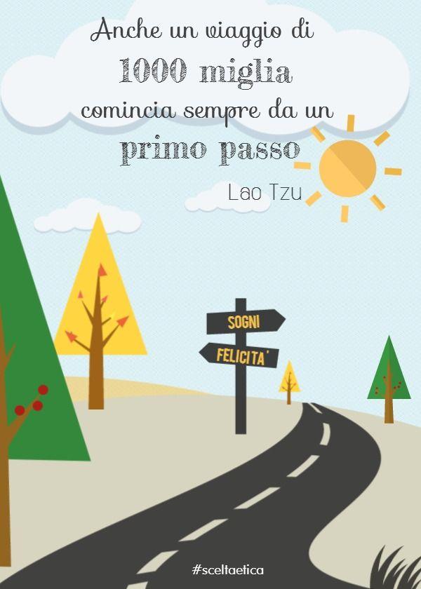 Un viaggio di mille miglia comincia sempre con il primo passo (Lao Tzu) #aforismi #citazioni