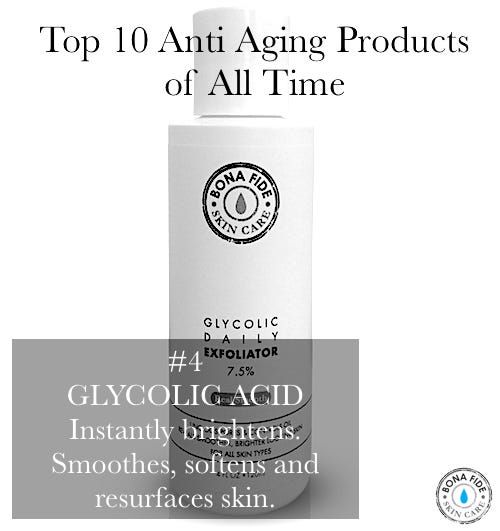 10 of the best anti aging skin care products of all time! #4 Glycolic Acid is amazing as improving skin texture, keeping it clear, brightening and softening skin.