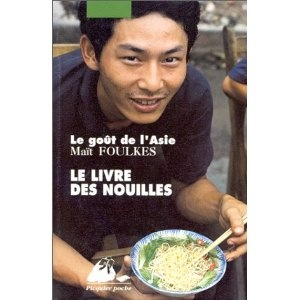 Le goût de l'Asie - Le livre des nouilles  – Bibliothèque perso - Vous pouvez retrouver le cours de cuisine par des enfants pour des enfants de Cuisine de mémé moniq http://oe-dans-leau.com/cuisine-meme-moniq/