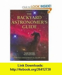 The Backyard Astronomers Guide 3th (third) edition Text Only Terence Dickinson ,   ,  , ASIN: B004WJBL0S , tutorials , pdf , ebook , torrent , downloads , rapidshare , filesonic , hotfile , megaupload , fileserve