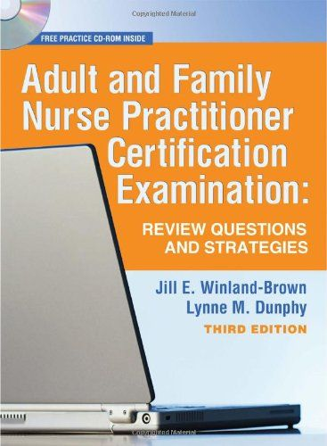 Bestseller Books Online Adult and Family Nurse Practitioner Certification Examination: Review Questions and Strategies Jill Winland-Brown, Lynne M. Dunphy $55.5  - http://www.ebooknetworking.net/books_detail-0803618190.html