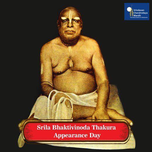 Today marks the appearance day of Srila Bhaktivinoda Thakura. Chandrodaya Mandir pays respectful tributes to him!