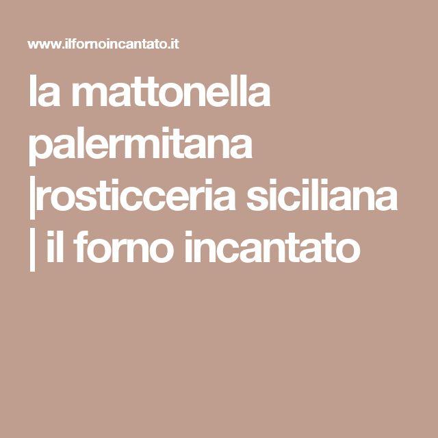 la mattonella palermitana |rosticceria siciliana | il forno incantato