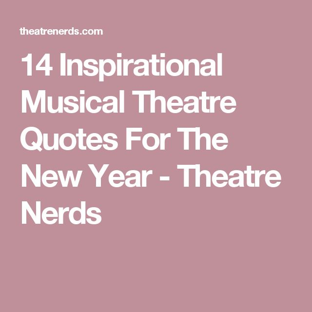 Motivational Inspirational Quotes: Best 25+ Musical Theatre Quotes Ideas On Pinterest