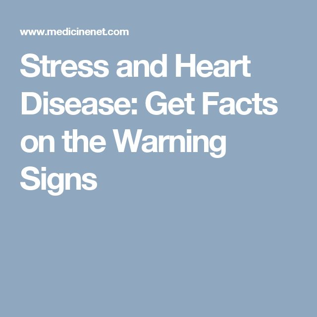 Stress and Heart Disease: Get Facts on the Warning Signs