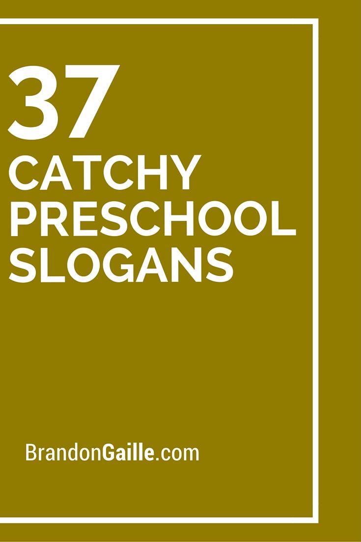 41 Catchy Preschool Slogans | Preschool projects, Early ...