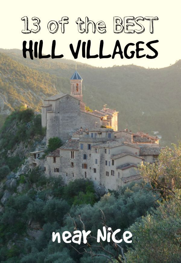 A list of the 13 best hill villages to visit near Nice on the French Riviera France: