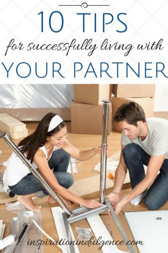 Moving in with your partner? Read 10 tips for smooth cohabiting together.