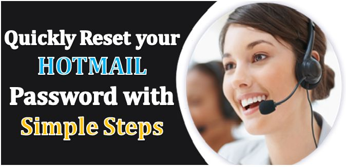 Quickly Reset your Hotmail Password with Simple Steps This is the easy way to get access of your password when you forgot it. By this you become able to set a brand new password to your email account.