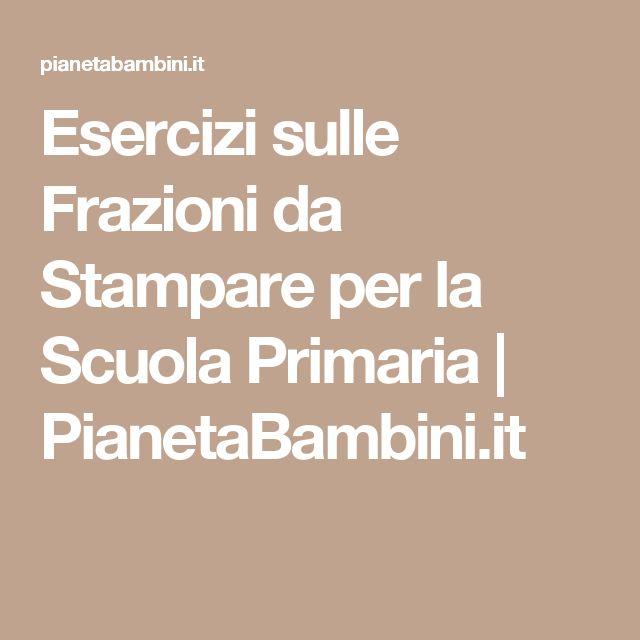 Esercizi sulle Frazioni da Stampare per la Scuola Primaria | PianetaBambini.it