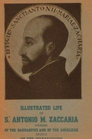 Saint of the Day – 5 July – St Anthony Mary Zaccaria B. or C.R.S.P. – Priest, Founder, Philospher, Doctor of Medicine/Physician, Renewal of the Forth Hours' Adoration Devotion, Preacher, Administrator.   Founder of the The Clerics Regular of St. Paul (the Barnabites) and the Angelic Sisters of St. Paul.  (1502 at Cremona, Lombardy, Italy –  5 July 1539 of natural causes at Cremona, Lombardy, Italy – aged just 37).  He was buried at Saint Paul's Convent of the Angelics at Milan, Italy.   His…
