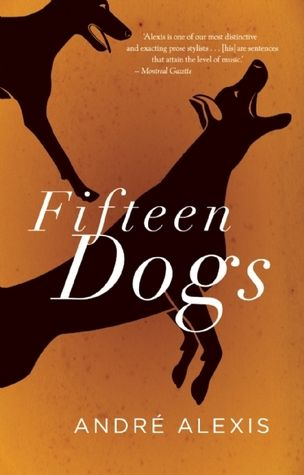 Fifteen Dogs by André Alexis WINNER 2015