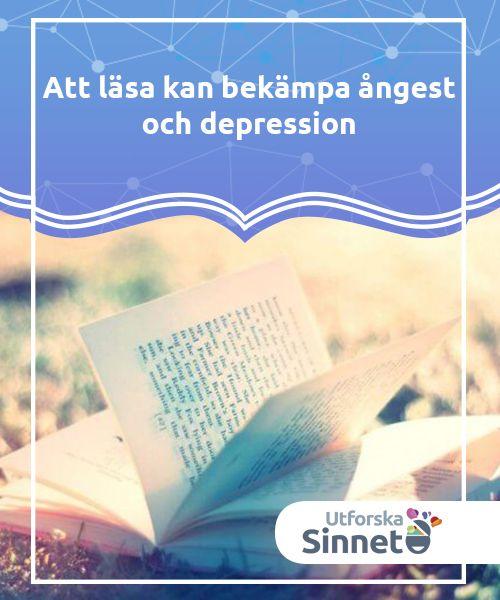 Att läsa kan bekämpa ångest och depression   När du invaderas av sorg, ångest och stress kan du förvandla dina tankar och känslor genom att läsa romaner och poesi. Här listar vi några favoriter.