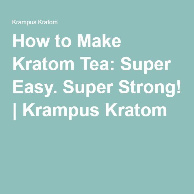 How to Make Kratom Tea: Super Easy. Super Strong!   Krampus Kratom