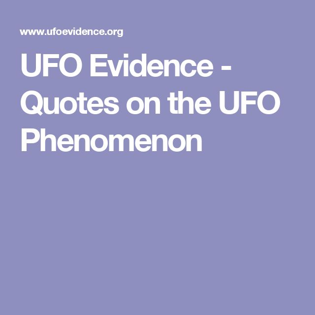 UFO Evidence - Quotes on the UFO Phenomenon