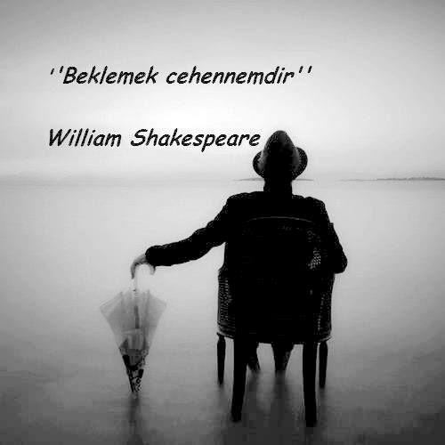 OĞUZ TOPOĞLU : beklemek cehennemdir - william shakespeare
