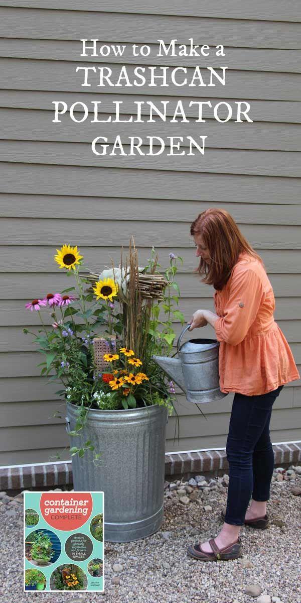Grow a Fabulous Pollinator Garden in a Vintage Trashcan Growing Ve ablesGarden ContainerGarden