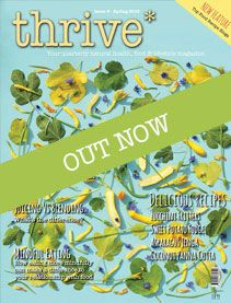 Thrive Spring Issue Summer issue out soon. www.thrive-magazine.co.uk
