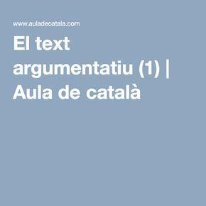 El text argumentatiu (1) | Aula de català
