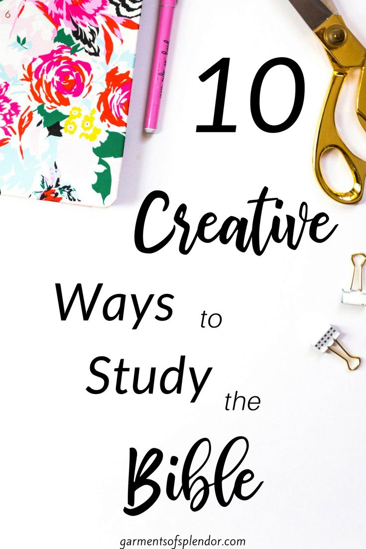 You were created to create! Look at ten creative ways you can study the Bible today!