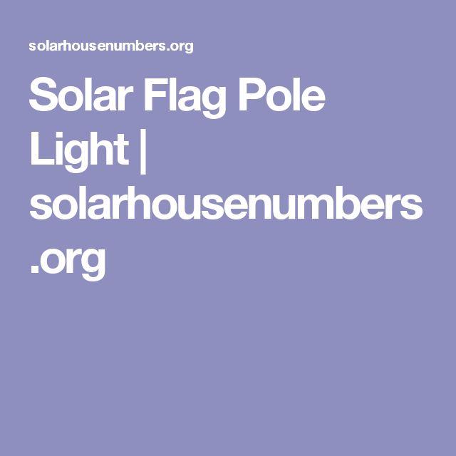 Solar Flag Pole Light | solarhousenumbers.org