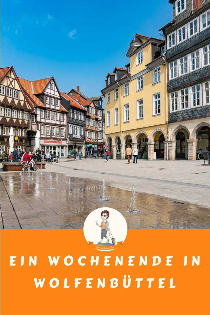 Wochenende In Wolfenbuttel Tipps Damit Es Perfekt Wird In 2020 Reisen Deutschland Urlaub In Deutschland Reisen