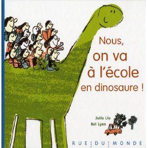 Nous on va à l'école en dinosaure idées autour des dinosaures, livres, liens...