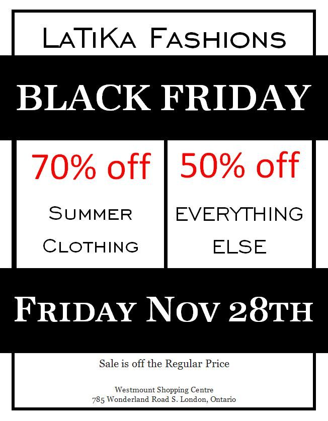 2 WEEKS AWAY! Save the date and come shopping on black Friday!  LaTiKa Fashions Westmount Shopping Centre 785 Wonderland Road South London, Ontario, N6K 1M6
