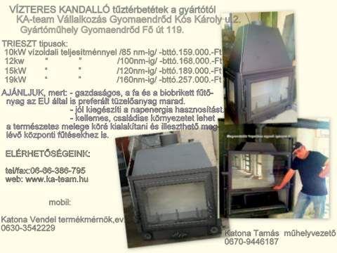 VÍZTERES kandalló tűztérbetét http://www.pepitahirdeto.multiapro.com/apro.php?show_id=5109798  Igényesen kivitelezett vízteres kandallóbetét beszerezhető közvetlenül a gyártótól különböző (10-19 kW-os) vízoldali teljesítménnyel.