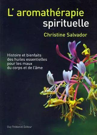 Livre : L'aromathérapie Spirituelle | Christine Salvador | latelierdetara