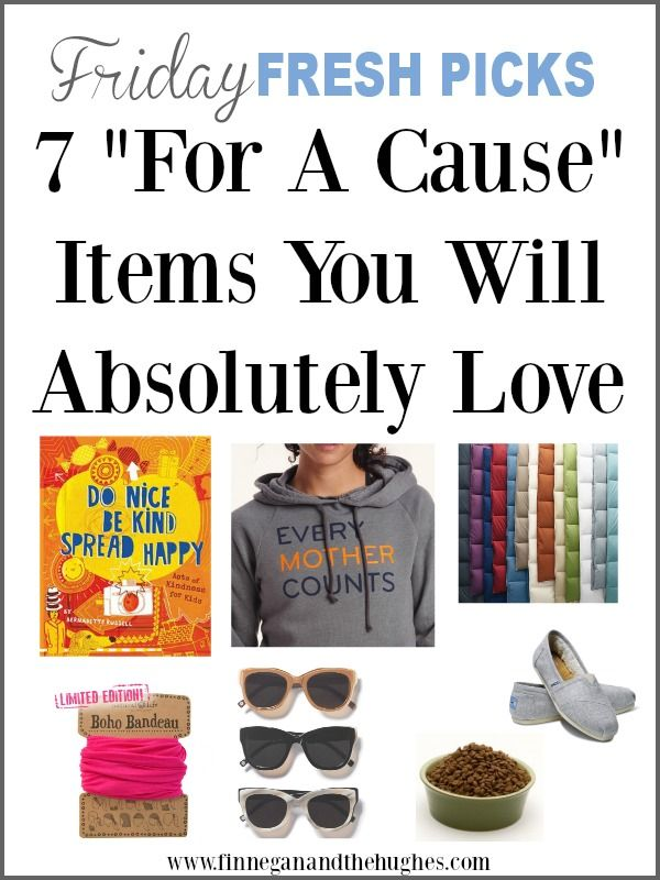 Friday Fresh Picks: 7 For A Cause Items You Will Absolutely Love.  When shopping for yourself you will be giving back to another person in need!