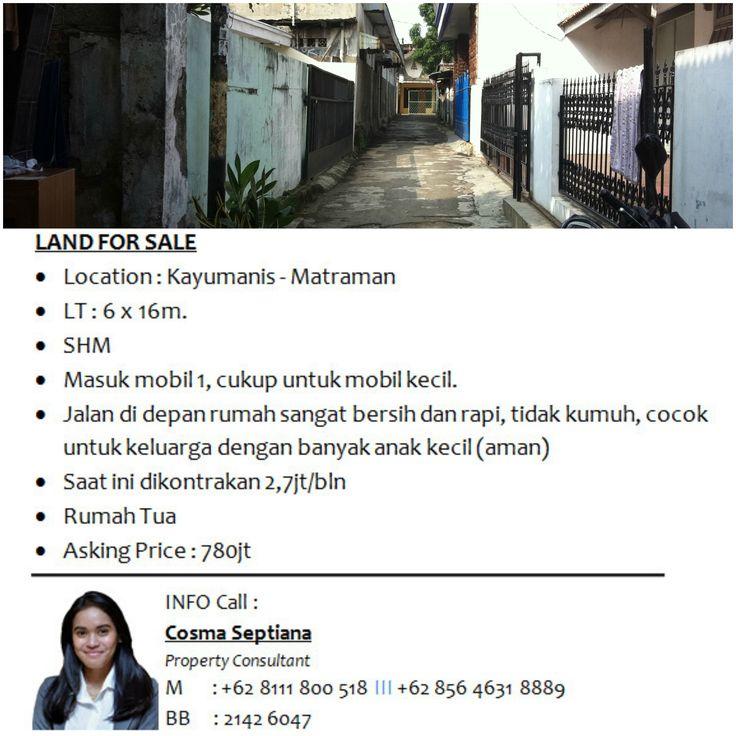 LAND (RUMAH TUA) FOR SALE - Location : Kayumanis - Matraman - LT : 6 x 16m. - SHM - Masuk mobil 1, cukup untuk mobil kecil. - Jalan di depan rumah sangat bersih dan rapi, tidak kumuh, cocok untuk keluarga dengan banyak anak kecil (aman) - Saat ini dikontrakan 2,7jt/bln  - Rumah Tua - Asking Price : 780jt  INFO call Cosma 0811-1800-518