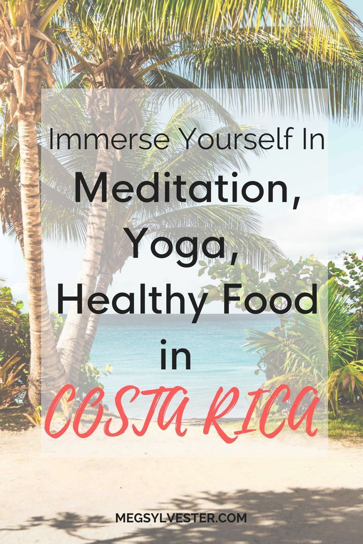 Retreats Health And Wellness Retreat Yoga And Meditation Retreats Costa Rica Retreats Health Retreats Tra Health Retreat Wellness Retreats Wellness Travel