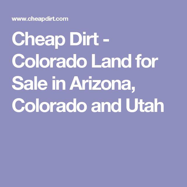 Cheap Dirt - Colorado Land for Sale in Arizona, Colorado and Utah