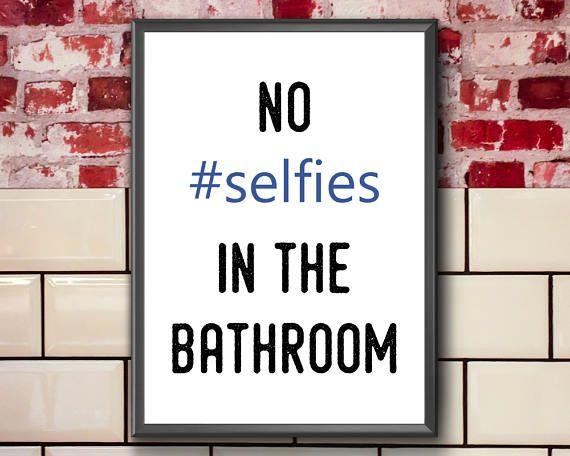 No Selfies In The Bathroom  Funny Bathroom Print  Funny