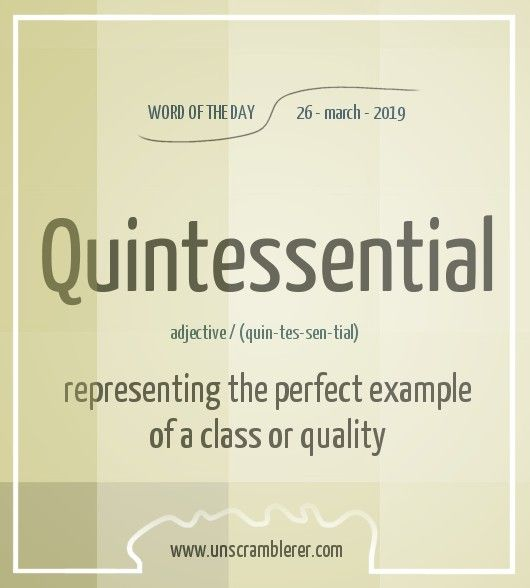 Todays #WordOfTheDay is: Quintessential Synonyms #typical ...