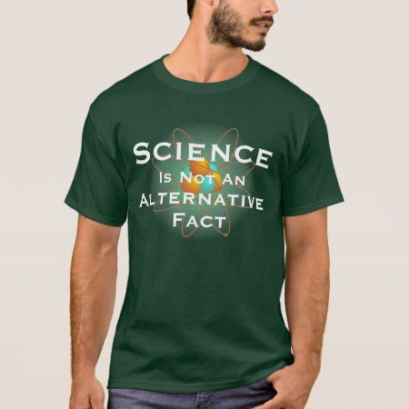 'Science Is Not An Alternative Fact' T-Shirt - tap to personalize and get yours