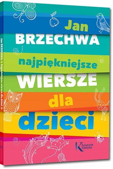 85c60de99 Kup teraz na allegro.pl za 9.90 zł - JAN BRZECHWA Najpiękniejsze wiersze dla  dzieci tw (7641477159). Allegro.pl - Radość zakupów i bezpieczeństwo dzięki  ...