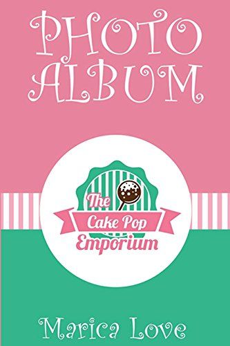 The Cake Pop Emporium: Photo Album (Volume 1) by Marica Love https://www.amazon.com/dp/0994219458/ref=cm_sw_r_pi_dp_x_wE1yzb8FVZEB3