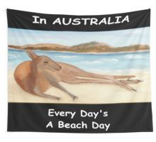 Kanga - In Australia Every Day Is A Beach Day (White)  Wall Tapestry