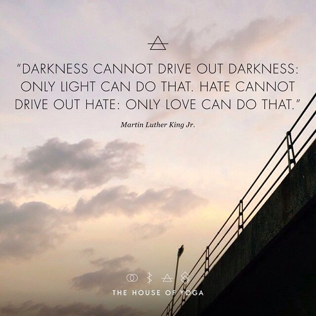Quotes Of Darkness: ''Darkness Cannot Drive Out Darkness: Only Light Can Do